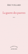 Critique – La guerre des pauvres – Eric Vuillard – Actes Sud