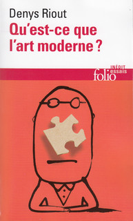 Critique – Qu'est-ce que l'art moderne? – Denys Riout – Folio essais