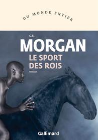 Critique – Le sport des rois – C.E. Morgan – Gallimard