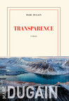 Critique – Transparence – Marc Dugain – Gallimard