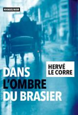 Critique – Dans l'ombre du brasier – Hervé Le Corre – Rivages/Noir