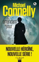 Critique – En attendant le jour – Michael Connelly – Calmann-Lévy
