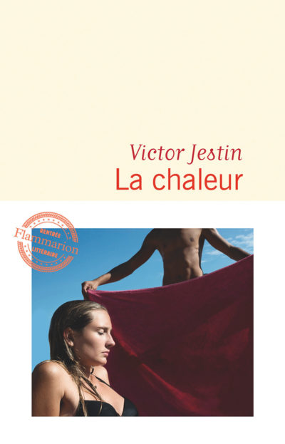 Critique – La chaleur – Victor Jestin – Flammarion