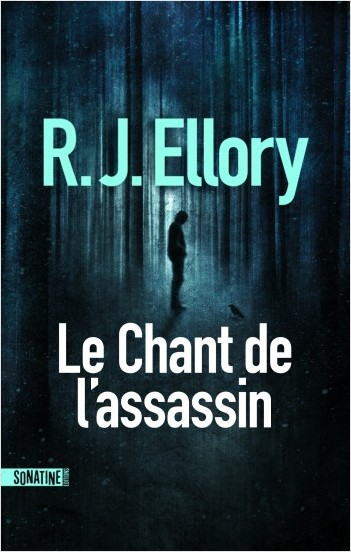 Critique – Le chant de l'assassin – R. J. Ellory – Sonatine