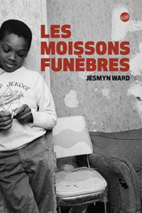 Critique – Les moissons funèbres – Jesmyn Ward – Globe
