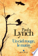 Critique – Un ciel rouge, le matin – Paul Lynch – Albin Michel
