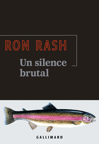 Critique – Un silence brutal – Ron Rash – Gallimard