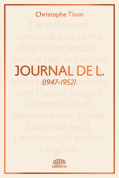 Critique – Journal de L. (1947-1952) – Christophe Tison – Editions Goutte d'Or
