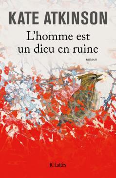 Critique – L'homme est un Dieu en ruine – Kate Atkinson – JC Lattès