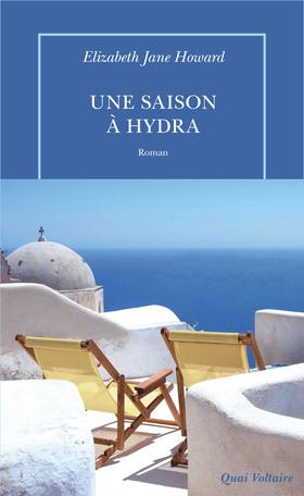 Critique – Une saison à Hydra – Elizabeth Jane Howard – Quai Voltaire
