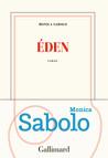 Critique – Eden – Monica Sabolo – Gallimard