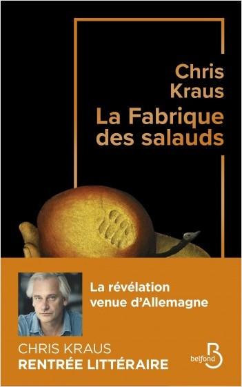 Critique – La fabrique des salauds – Chris Kraus – Belfond