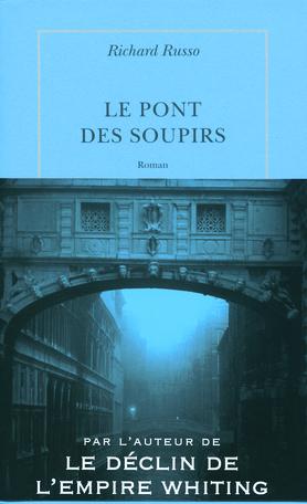Critique – Le pont des soupirs – Richard Russo – Quai Voltaire