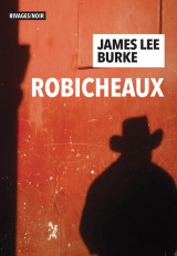 Critique – Robicheaux – James Lee Burke – Rivages