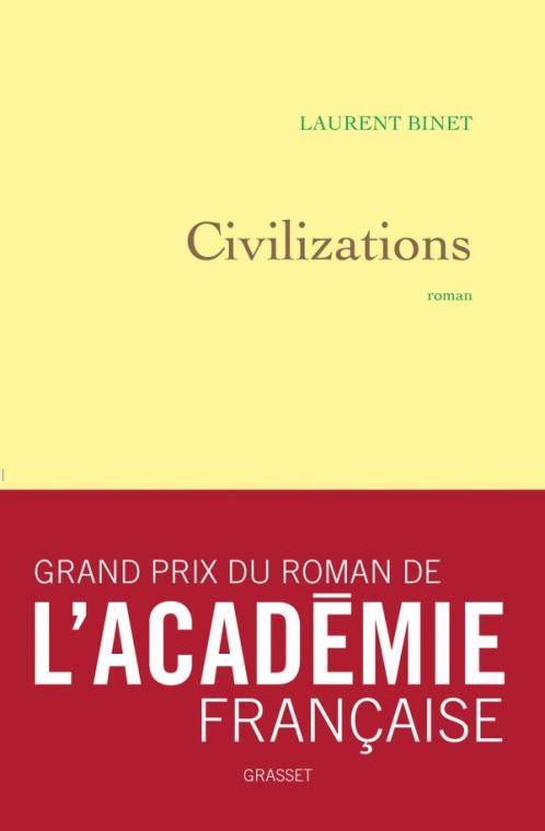 Critique – Civilizations – Laurent Binet – Grasset