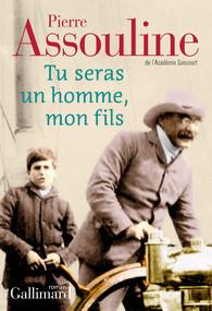 Critique – Tu seras un homme, mon fils – Pierre Assouline – Gallimard