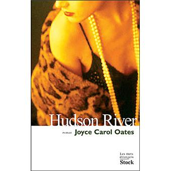 Critique – Hudson River – Joyce Carol Oates – Stock