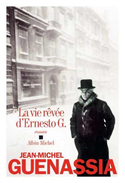 Critique – La vie rêvée d'Ernesto G. – Jean-Michel Guenassia – Albin Michel