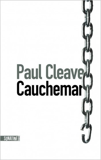 Critique – Cauchemar – Paul Cleave – Sonatine