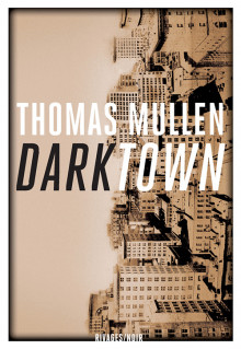 Critique – Darktown – Thomas Mullen – Rivages