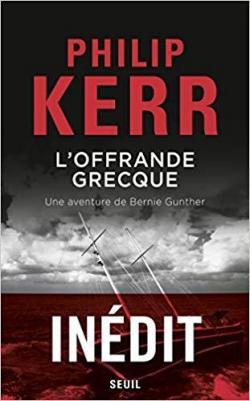 Critique – L'offrande grecque – Philip Kerr – Seuil