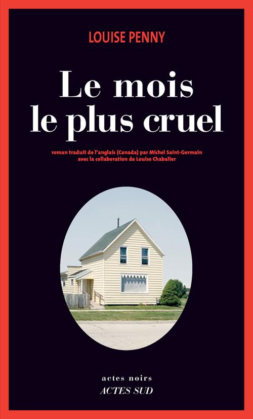 Critique – Le mois le plus cruel – Louise Penny – Actes Sud
