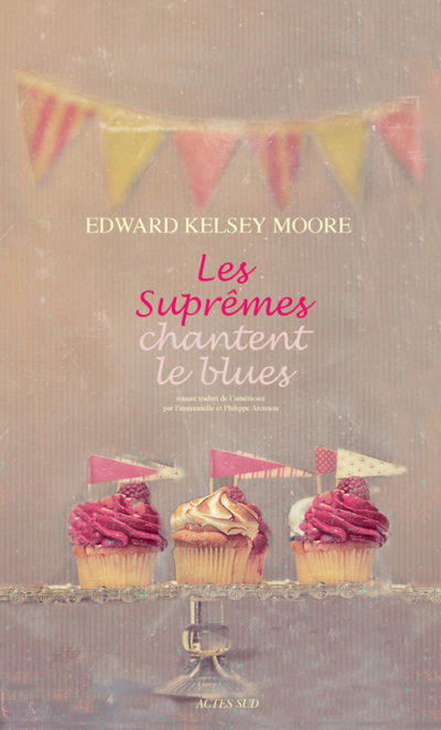 Critique – Les Suprêmes chantent le blues – Edward Kelsey Moore – Actes Sud