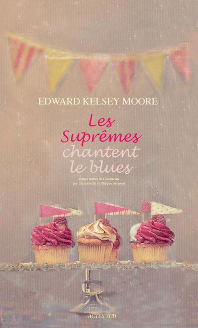 Critique – Les Suprêmes chantent le blues – Edward Kelsey Moore – Actes Sud