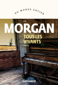 Critique – Tous les vivants – C. E. Morgan – Gallimard