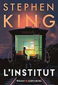 Critique – L'Institut – Stephen King – Albin Michel