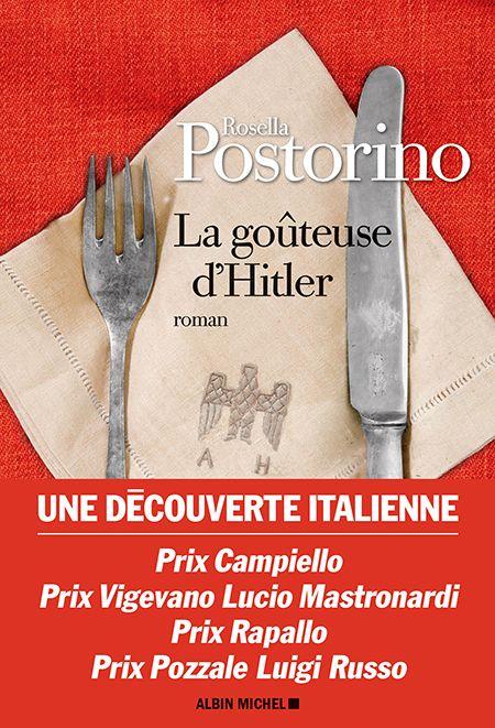 Critique – La goûteuse d'Hitler – Rosella Postorino – Albin Michel
