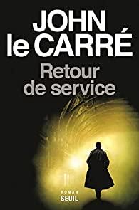 Critique – Retour de service – John Le Carré – Seuil