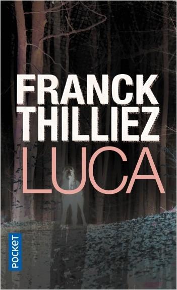 Critique – Luca – Franck Thilliez – Fleuve noir