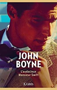 Critique – L'audacieux Monsieur Swift – John Boyne – JC Lattès