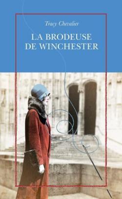 Critique – La brodeuse de Winchester – Tracy Chevalier – Quai Voltaire