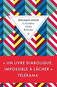 Critique – Le complexe d'Eden Bellwether – Benjamin Wood – Zulma