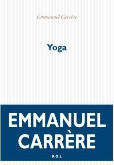 Critique – Yoga – Emmanuel Carrère – P.O.L.