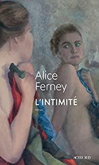 Critique – L'intimité – Alice Ferney – Actes Sud