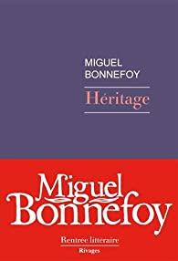 Critique – Héritage – Miguel Bonnefoy – Rivages
