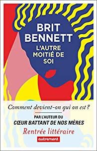 Critique – L'autre moitié de soi – Brit Bennett – Autrement