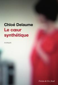 Critique – Le cœur synthétique – Chloé Delaume – Seuil