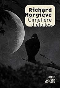 Critique – Cimetière d'étoiles – Richard Morgiève – Joëlle Losfeld