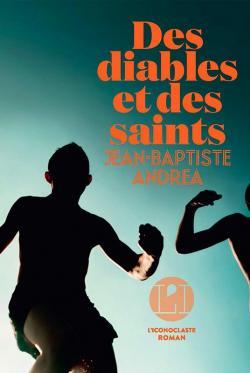 Critique – Des diables et des saints – Jean-Baptiste Andrea – L'Iconoclaste