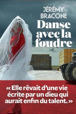 Critique – Danse avec la foudre – Jérémy Bracone – L'Iconoclaste