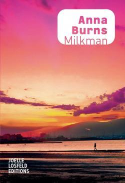 Critique – Milkman – Anna Burns – Joëlle Losfeld