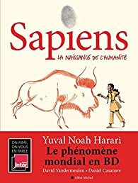 Critique – Sapiens. La naissance de l'humanité – Tome 1 – Yuval Noah Harari – David Vandermeulen – Daniel Casanave – Albin Michel