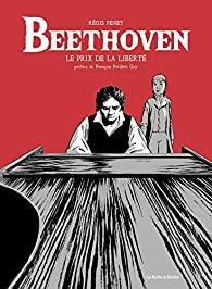 Critique -Beethoven. Le prix de la liberté – Régis Penet – La Boîte à Bulles