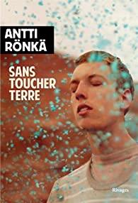 Critique – Sans toucher terre – Antti Rönkä – Rivages