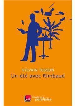 Critique – Un été avec Rimbaud – Sylvain Tesson – Editions des Equateurs