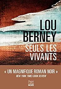 Critique – Seuls les vivants – Lou Berney – Harper Collins noir